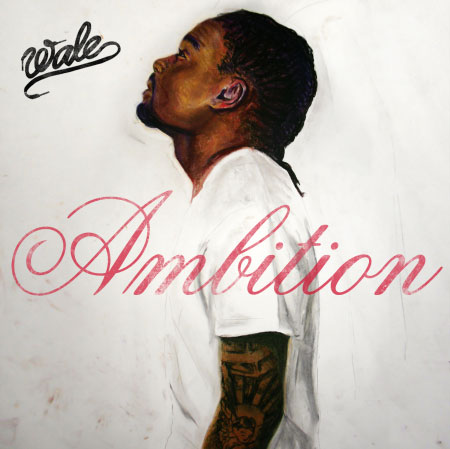 "Wale ""Ambition"" Album Out Now"