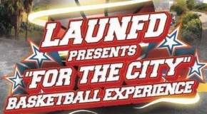 Baron Davis, Tina Thompson &#038; LAUNFD Present &#8220;For The City&#8221; Charity Basketball Game