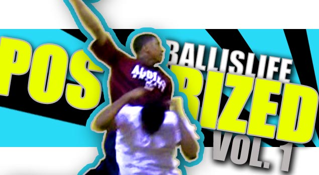 Ballislife POSTERIZED Vol. 1!! NASTIEST In-Game Dunks Since 2006!! INSANE Highlights!!! BEST Ballislife Mixtape To Date!?