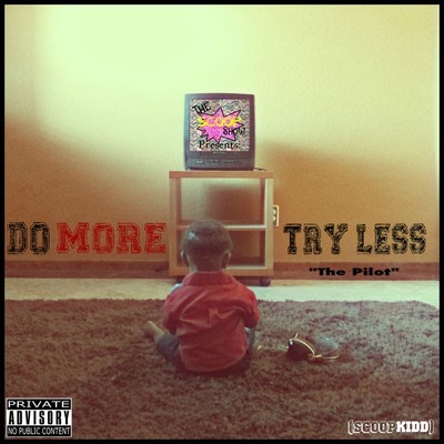 ScoopkidD - Do More Try Less