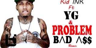 Kid Ink ft. YG &#038; Problem  Bad Ass (Remix) (Audio)