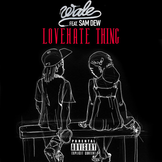 #NewMusicMonday Wale -Love Hate Thing