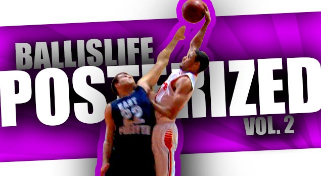 Ballislife POSTERIZED Vol. 2! The BEST In-Game Dunks Since 06!