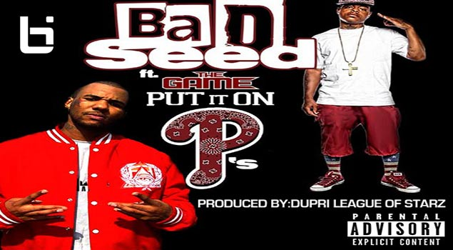 Bad Seed Feat The Game Put It On P's