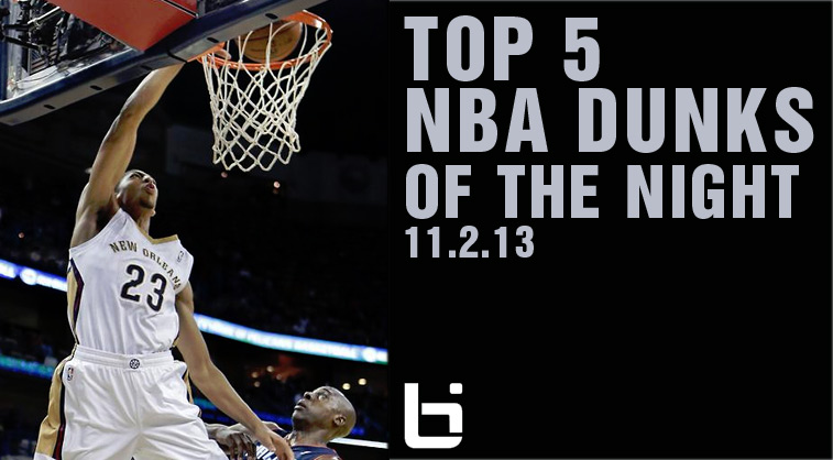 Top 5 Dunks of the Night: Gordon, Gay, CJ, AD & more (11/2/13)