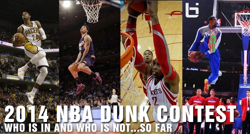 Who is in and who is not in the 2014 Dunk Contest so far | George, Dwight, Green, Jordan, Oladipo?