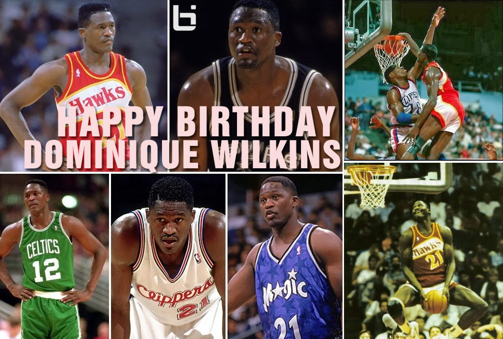 Happy Birthday Dominique Wilkins – The Human Highlight Film