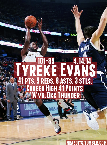 Tyreke Evans with a career night (41/9/8) against the Thunder