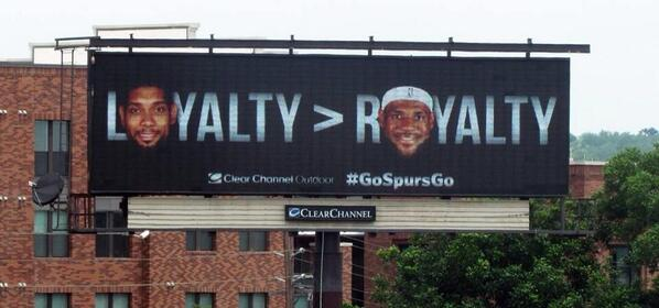San Antonio Billboard takes shot at LeBron | Loyalty > Royalty